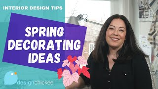 Decorating Ideas for Spring! - Interior Design Tips