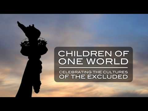 Children of One World: Celebrating the Cultures of the Excluded