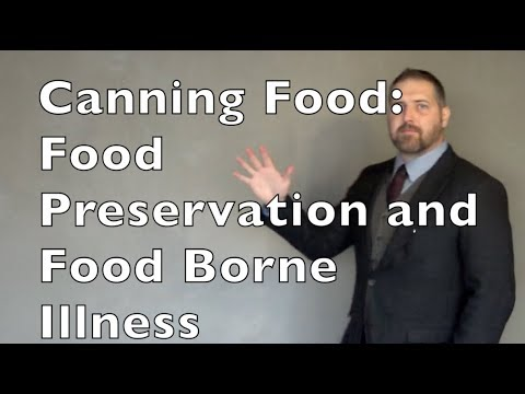 Canning Food: Food Preservation and Food Borne Illness