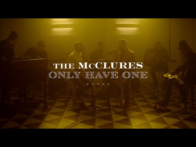 Only Have One - The McClures | The Way Home