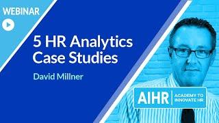 5 HR Analytics Case Studies | AIHR [WEBINAR]