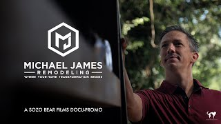 Michael James Remodeling (Docu-Promo | Sozo Bear Films | 2019)