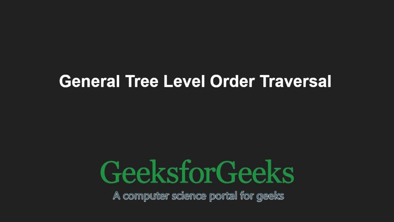 General Tree (Each node can have arbitrary number of