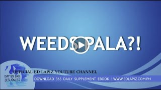 Ed Lapiz - WEEDS PALA?! /Latest Sermon Review New Video (Official Channel 2020)