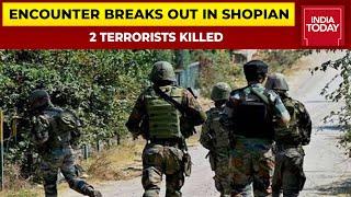 Encounter Breaks Out In Jammu-Kashmir's Shopian, 2 Terrorists Killed, Search Operations Underway