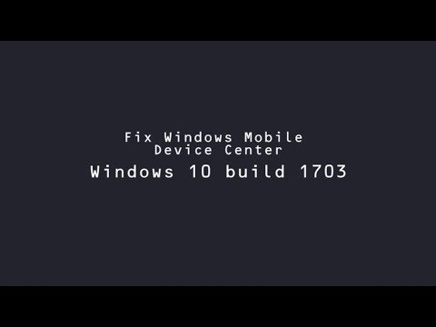 How to fix Windows Mobile Device Center on Windows 10 build 1703