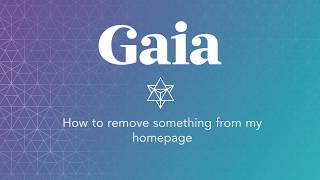Gaia.com HOW TO: Removing From Homepage