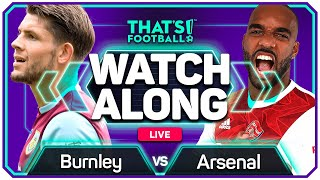 BURNLEY vs ARSENAL With Mark GOLDBRIDGE Live