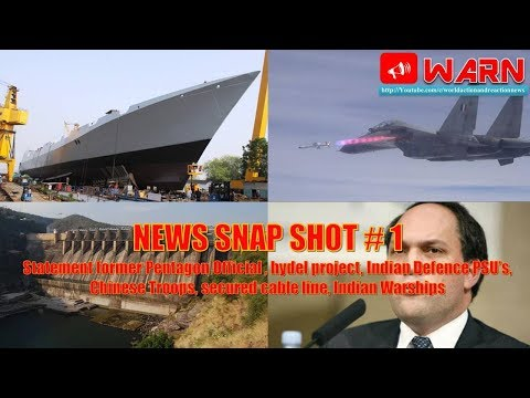 NEWS SNAP SHOT # 1 : Indian Defence PSU's, Chinese Troops, secured cable line, Indian Warships