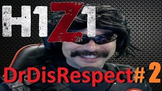 H1Z1 - DR DISRESPECT RAGE/ BEST / FUNNY /ODDSHOTS / MOMENTS EPISODE 2