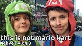 nothing like mario kart | what to do in tokyo | japan vlog 3