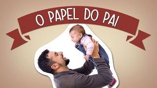 Qual o papel do pai na criação dos filhos