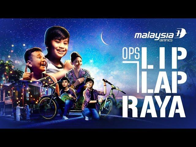 Iklan Raya Malaysia Airlines 2018 Ops Lip Lap Raya Youtube