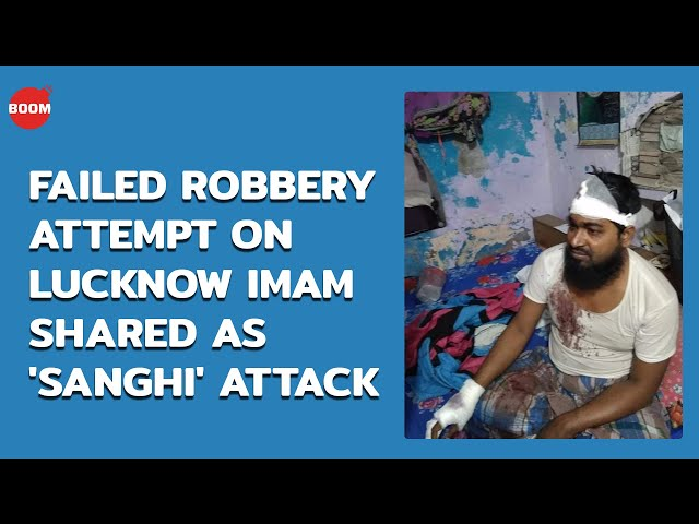 Failed Robbery Attempt On Lucknow Imam Shared As 'Sanghi' Attack