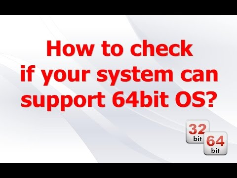 How to check if your system can support 64bit OS