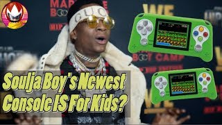 Soulja Boy Made a Console for Children?