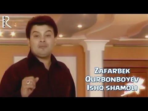 Zafarbek Qurbonboyev - Ishq shamoli | Зафарбек Курбонбоев - Ишк шамоли