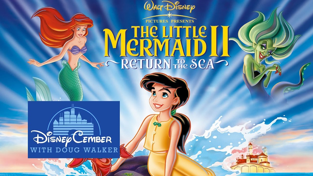 the little mermaid ii return to the sea disneycember youtube