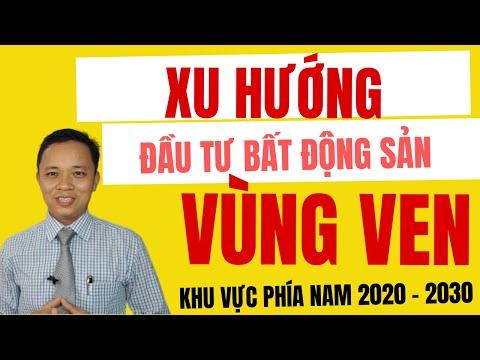 Xu hướng đầu tư bất động sản VÙNG VEN 2020 - 2030 I Phạm Văn Nam