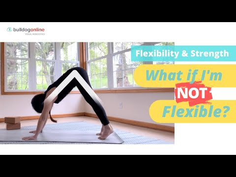 What If I'm Not Flexible? - Yoga For Flexibility & Strength