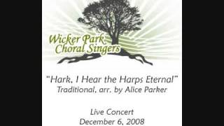 """Hark, I Hear the Harps Eternal"" -Traditional,arr. Alice Parker"