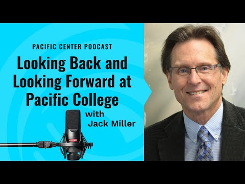 Looking Back and Looking Forward at Pacific College | Jack Miller