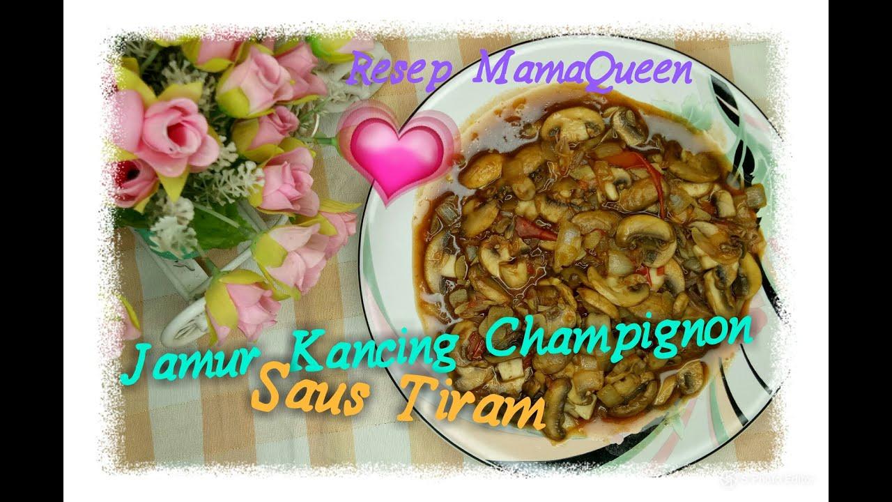 Mamaqueen Resep Tumis Jamur Kancing Champignon Saus Tiram Youtube