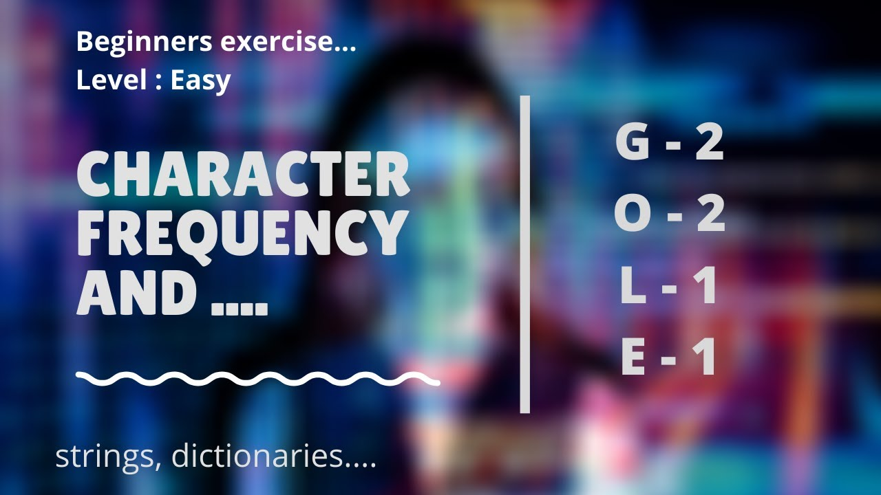 Count the number of filtered characters and character frequencies of a string | Python