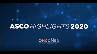 ASCO HIGHLIGHTS 2020 ONCOMED – CÂNCER COLORRETAL