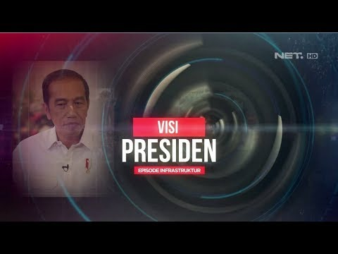 Visi Presiden Joko Widodo - Episode Infrastruktur