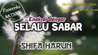 Download SELALU SABAR - SHIFA HARUN Official Lirik Musik