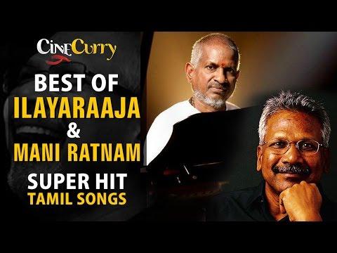 Best of Ilayaraaja & Mani Ratnam  Magical Songs   Jukebox