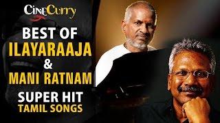 Best of Ilayaraaja & Mani Ratnam | Magical Songs | Video Jukebox