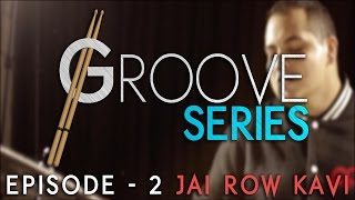 Groove Series Episode 2 - Jai Row Kavi