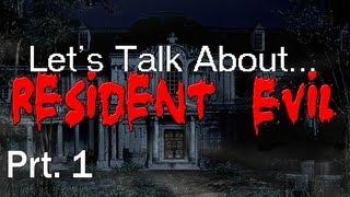 Let's Talk About Resident Evil prt. 1 (Podcast)