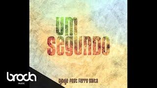 Djodje - Um Segundo feat. Ferro Gaita (Audio)