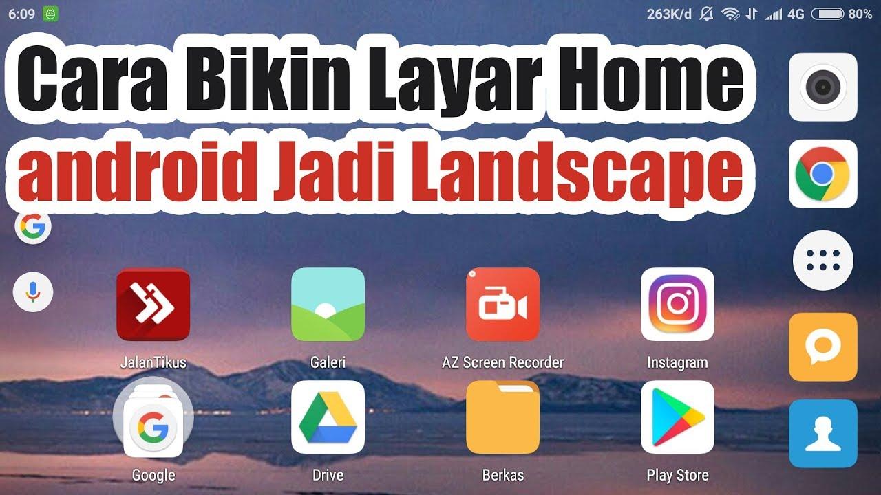Cara Buat Layar Home Android Jadi Landscape Youtube