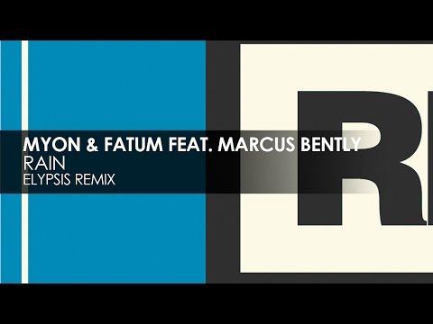 Myon x Fatum featuring Marcus Bently - Rain (Elypsis Remix)