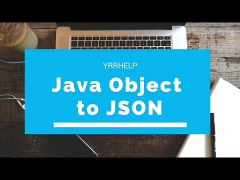 How to Convert Java Objects to JSON