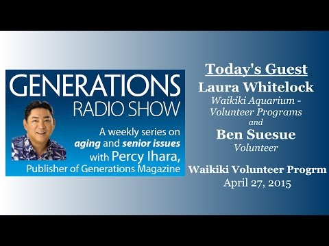 Generations Radio: Waikiki Volunteer Program 06-27-15