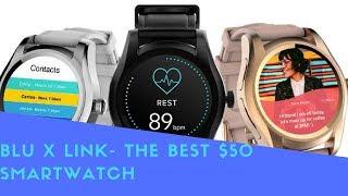 Blu X Link- The Best $50 Smartwatch
