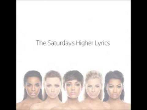 The Saturdays Higher Lyrics