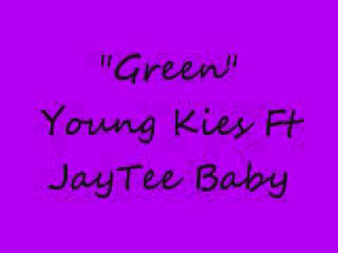 Young Kies Ft JayTee Baby-Green