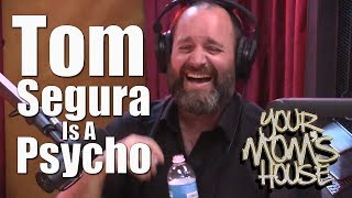 Tom Segura Is A Psycho - YMH Highlight