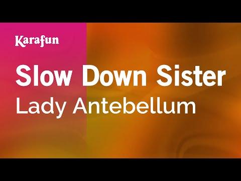 Karaoke Slow Down Sister - Lady Antebellum *