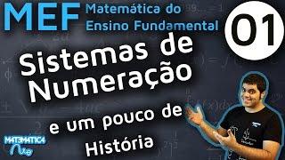 MEF 1 - SISTEMAS DE NUMERAÇÃO E UM POUCO DE HISTÓRIA