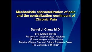 Dr. Clauw – Mechanistic characterization of pain and the centralization continuum of Chronic Pain thumbnail