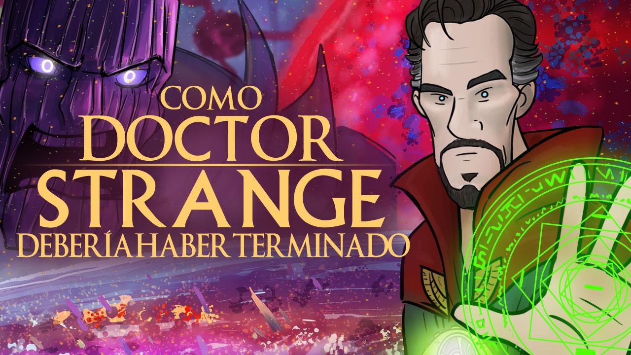 Como Doctor Strange Debería Haber Terminado
