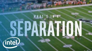 What's In A Separation | Intel