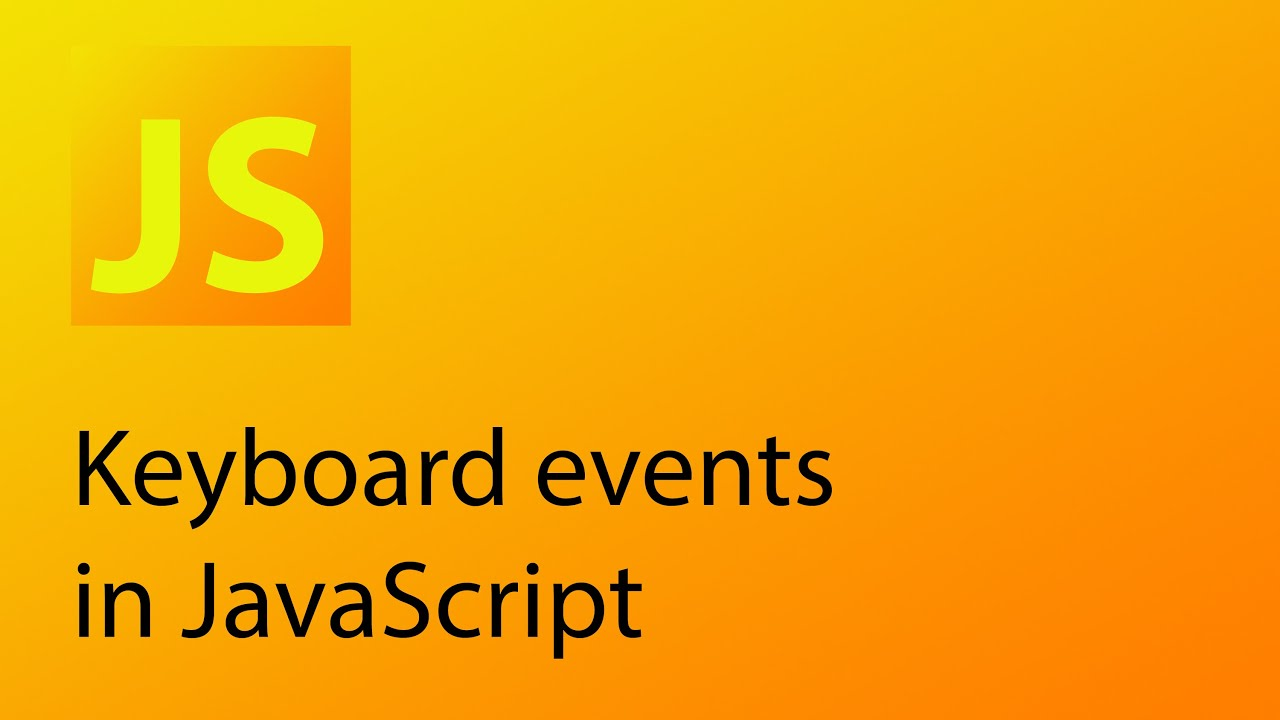 JavaScript Tutorial 32 - Keyboard events in JavaScript